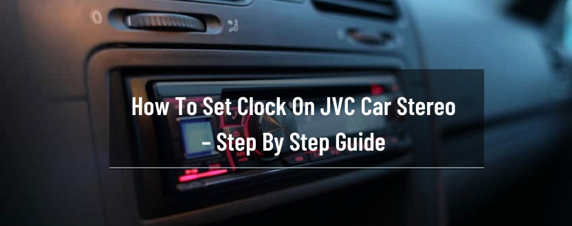 How To Set Clock On JVC Car Stereo